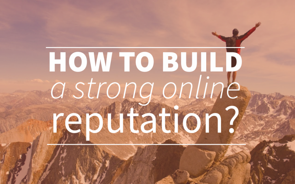 How to Build Reputation Online